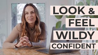 Look and Feel Wildly Confident Everyday
