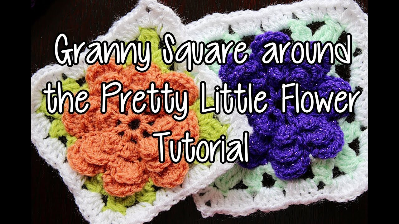 How to crochet a Granny Square around the Pretty Little Flower - Part ...