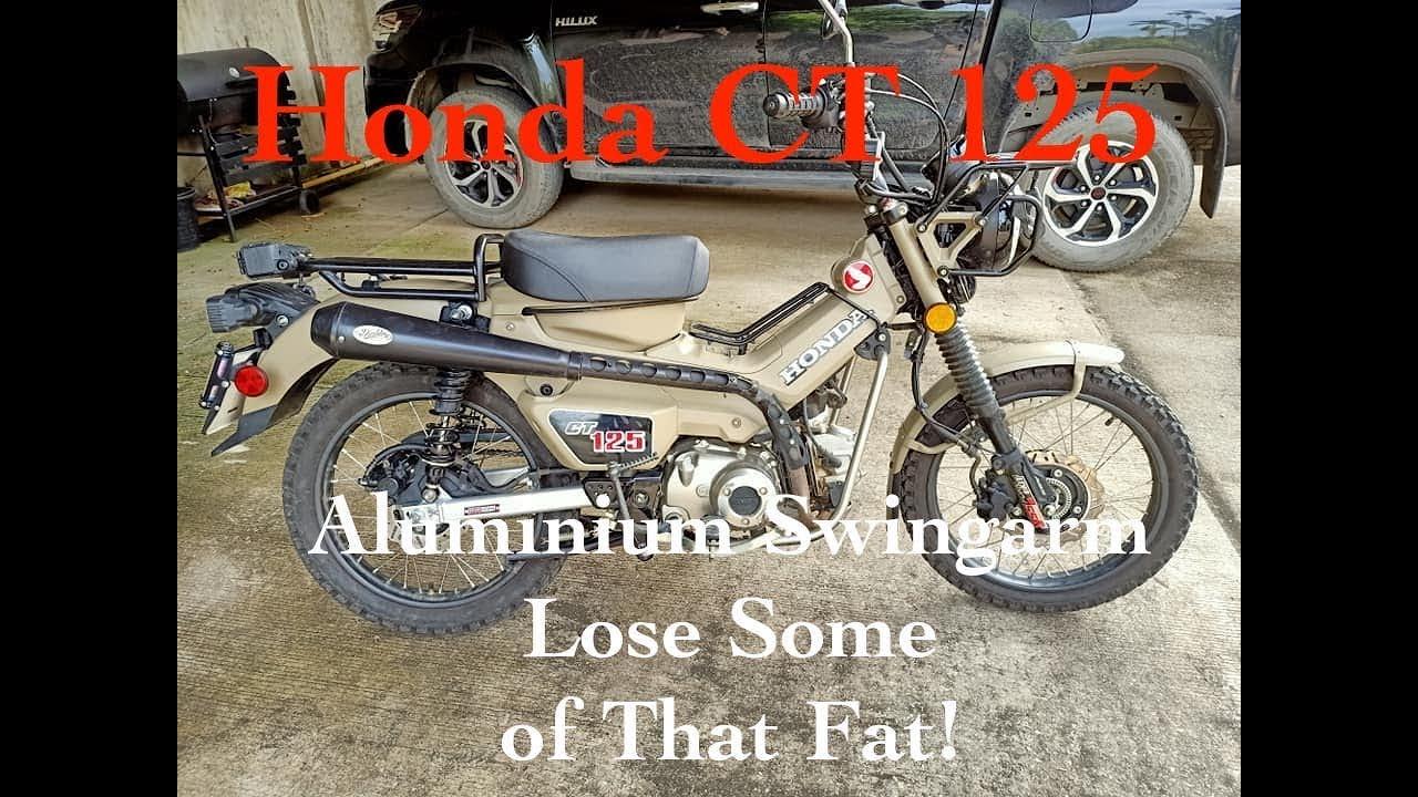 Honda CT 125.      Aluminum Swingarm    Lose Some of That Fat!