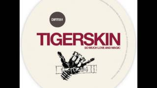 Tigerskin - Feel for You