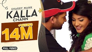 Kalla Chann | Sharry Mann | Full Official Video | RAYONE DHILLON | Blockbuster Song 2016