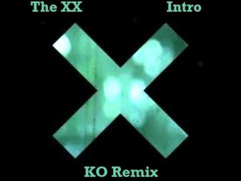 XX - Intro (KO Remix)