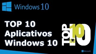Windows 10 : Top 10 Apps
