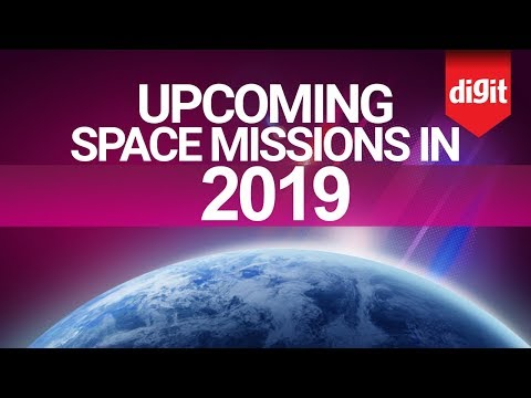 Upcoming Space Missions & Satellite Launches in 2019   Digit.in