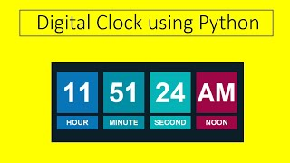 DIGITAL CLOCK USING PYTHON