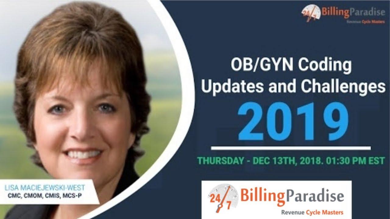 OBGYN Coding Updates and Challenges 2019 (OBGYN Live Webinar) -  BillingParadise