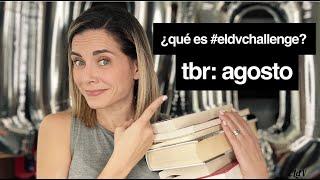 ¿QUÉ ES #ELdVChallenge? // TBR: AGOSTO // ELdV