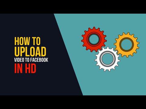 How to Upload Videos To Facebook in HD