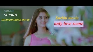 surbhi hindi doubbed movie ( ONLY LOVE SCENE )