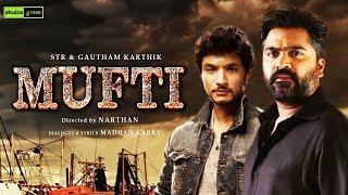 MUFTI  - STR 45 First Look Teaser   Simbu   Gautham Karthik   Narthan   Maanaadu New Update