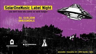 SolarOneMusic Label Night - 13.10.2018 Griessmühle Berlin
