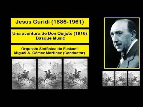 Jesus Guridi (1886-1961) - Una aventura de Don Quijote (1916) - Basque Music