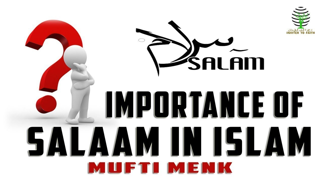 Importance Of Saalam In Islam I Mufti Menk I Youtube