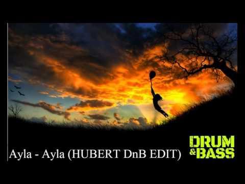 Ayla - Ayla (HUBERT DnB EDIT)