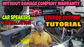 || CAR SPEAKERS & STEREO SYSTEM INSTALLATION TUTORIAL || WITHOUT LOSS OF COMPANY WARRANTY ||