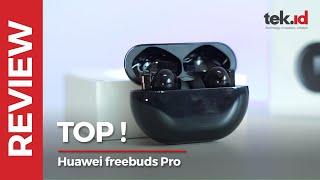 Huawei Freebuds Pro: Kualitas suara oke, ANC mantap