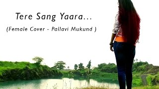 Download Hindi Video Songs - Tere Sang Yaara - Female Cover By Pallavi Mukund | Rustom |  Atif Aslam