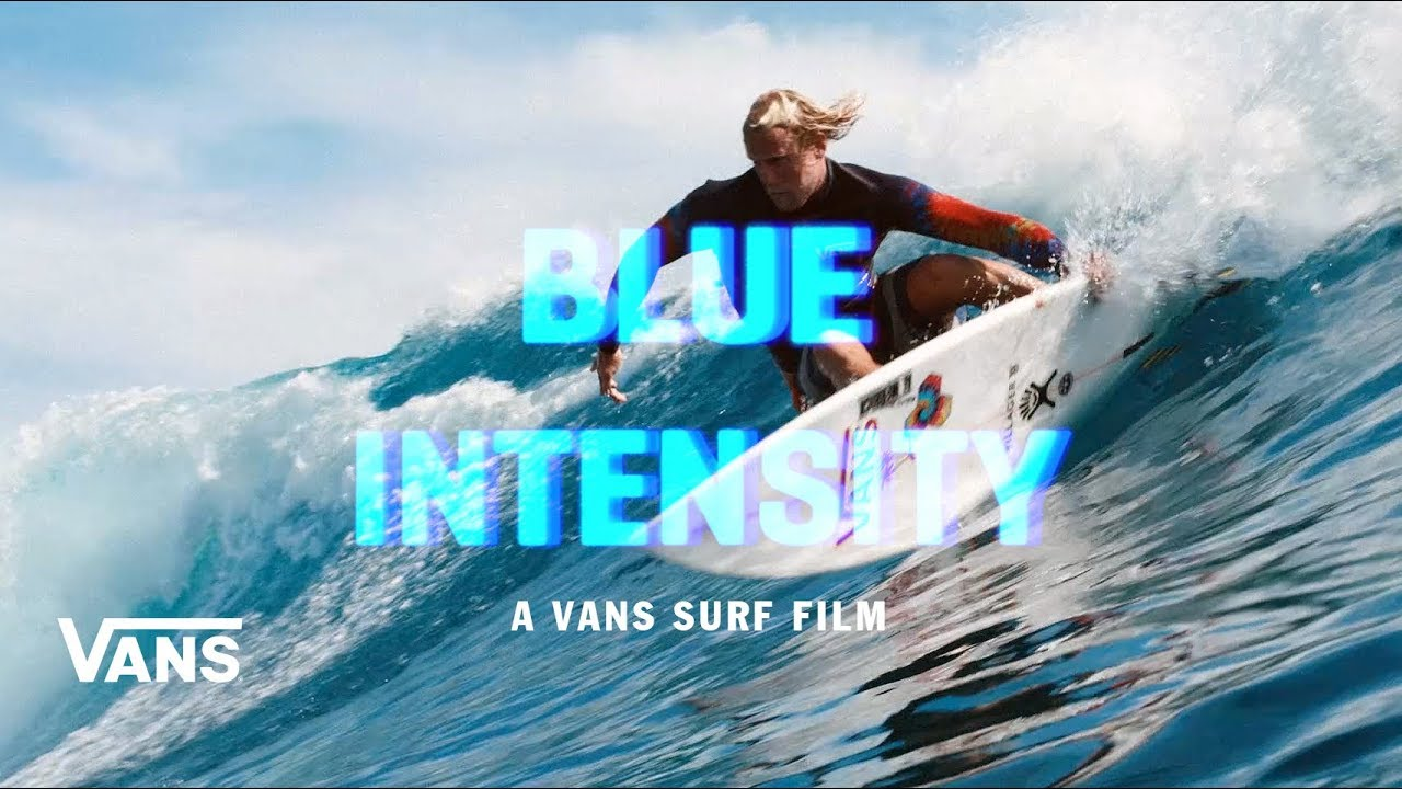 Blue Intensity - A Vans Surf Movie