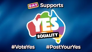 G-A-Y Supports Australia #VoteYes