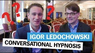 HOW CONVERSATIONAL HYPNOSIS WORKS | Igor Ledochowski (interview) - YouTube