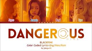 Baixar BLACKPINK - 'DANGEROUS GIRL' [Color Coded Han|Rom|Eng lyrics] *HOW WOULD*
