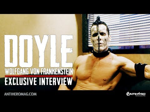 Interview with Doyle Wolfgang von Frankenstein