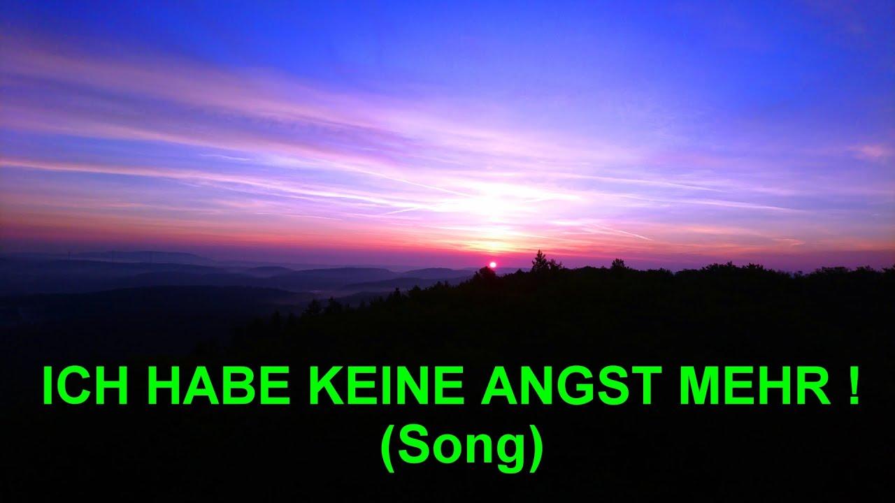 Ich habe keine Angst mehr! nur (Song) - YouTube