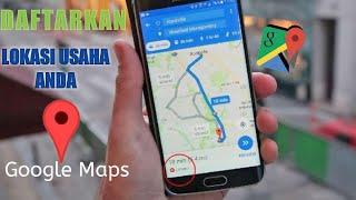 Mendaftarkan Lokasi Usaha Di GOOGLE MAPS