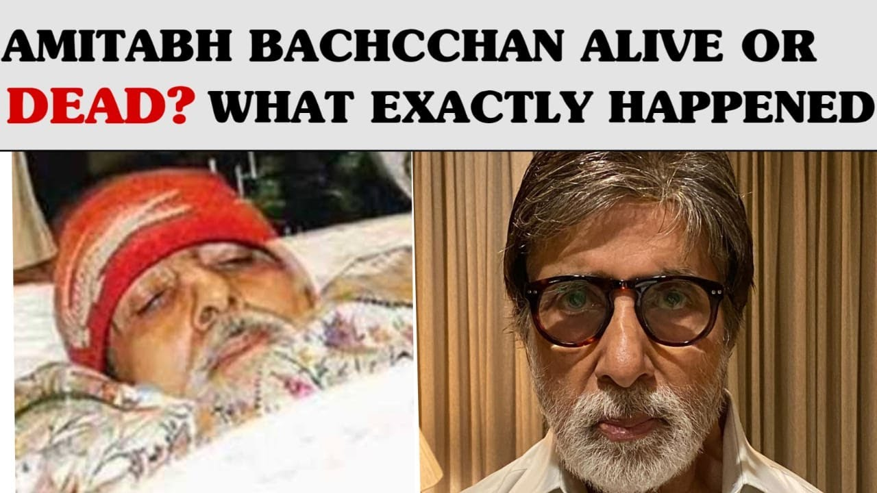 Amitabh Bachchan Alive or dead? After Corona virus (must watch)