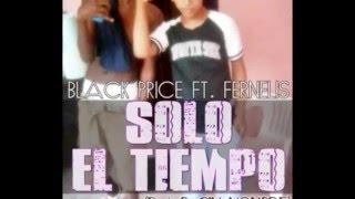 Black Price Ft. Fernelis - Solo El Tiempo (Prod. By SIN NOMBRE)