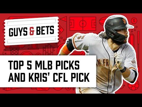 Guys & Bets: Top 5 Major League Baseball Picks and Kris' CFL Pick