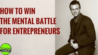 How to win the Battle of the Mind for Entrepreneurs