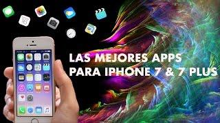 Las Mejores Apps Para iPhone 7 & 7 Plus