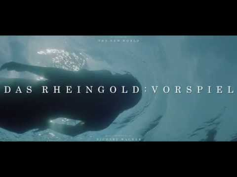"""The New World"" Soundtrack - Das Rheingold: Vorspiel"
