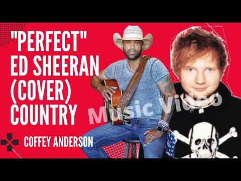 Best Wedding Country Song - Perfect  - Coffey Anderson - Ed Sheeran (Cover)