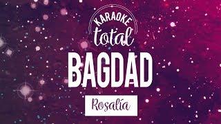 Bagdad - Rosalía - Karaoke con coros