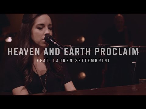 Heaven and Earth Proclaim - featuring Lauren Settembrini