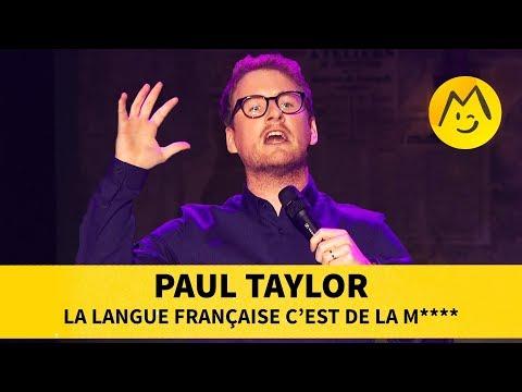 Paul Taylor - La langue française c'est de la m****