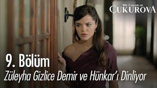 Züleyha gizlice Demir ve Hünkar'ı dinliyor - Bir Zamanlar Çukurova 9. Bölüm