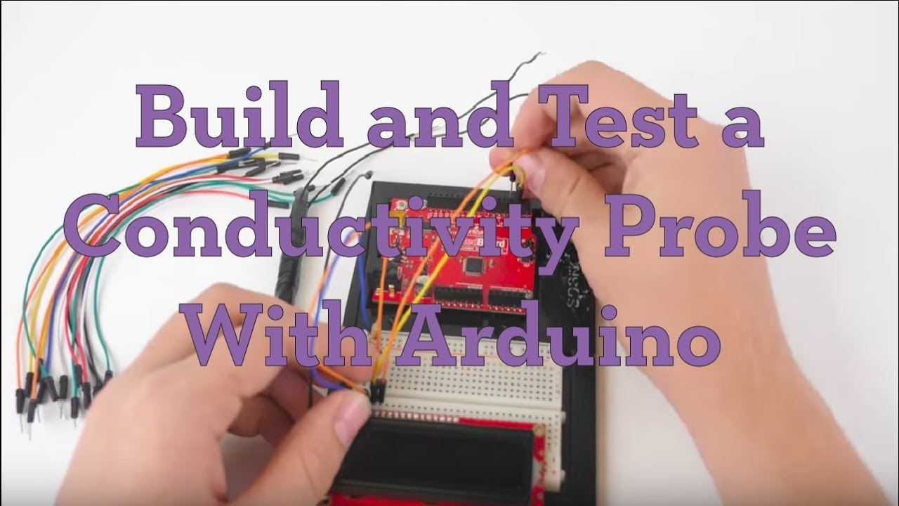 Build and Test a Conductivity Probe with Arduino - Activity