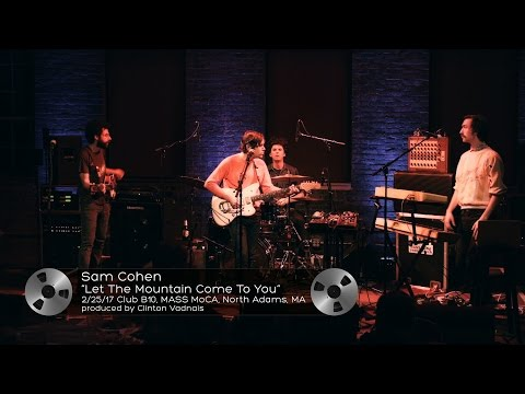 "Sam Cohen (2/25/17) ""Let The Mountain Come To You"" MASS MoCA"