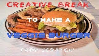 Creative Break To Make a Veggie Burger (From Scratch!)