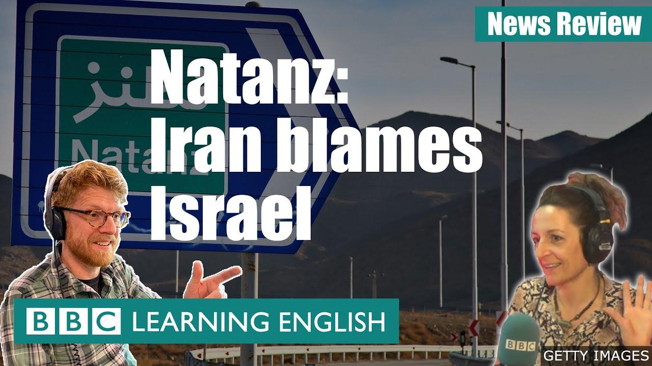 Natanz: Iran blames Israel - News Review