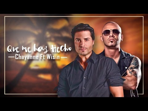 Chayanne  Qué Me Has Hecho letra ft Wisin