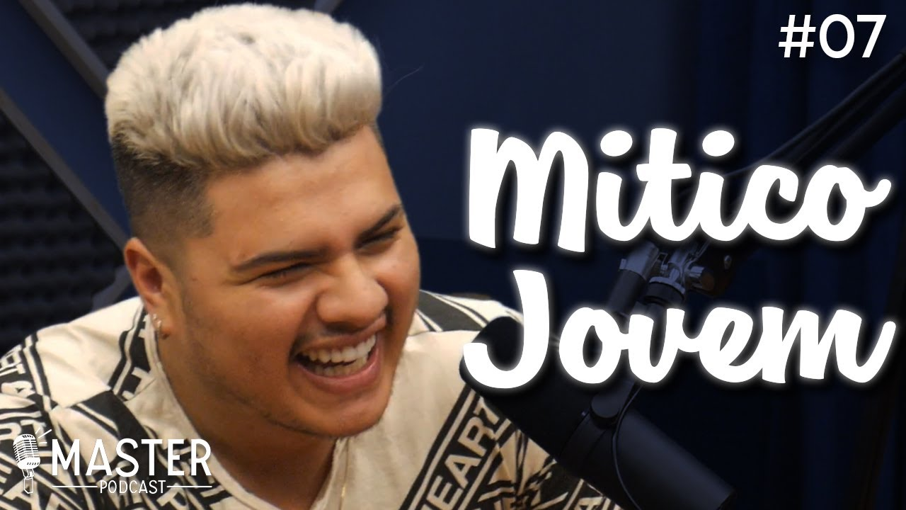 MITICO JOVEM - Master Podcast  #07