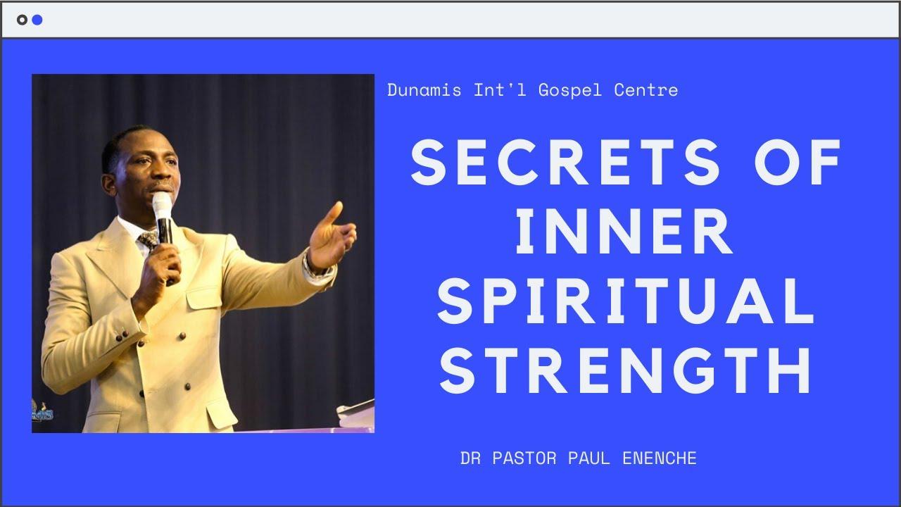 Download SECRETS OF INNER SPIRITUAL STRENGTH | DR PASTOR PAUL ENENCHE