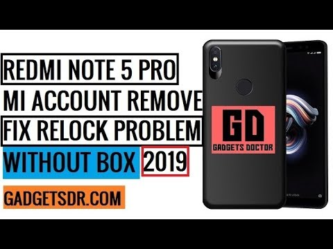 Redmi Note 5 Pro Mi Account Remove Without Box - GSM Doctor