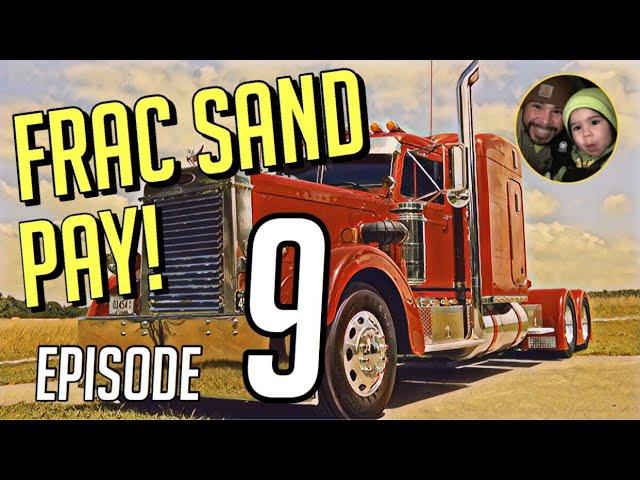Hauling Frac Sand Pay! Settlement Breakdown Episode 9 #124