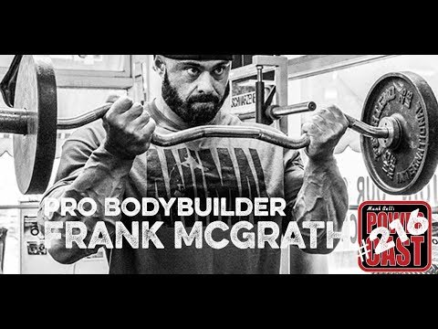 Pro Bodybuilder Frank McGrath | Mark Bell's PowerCast #216