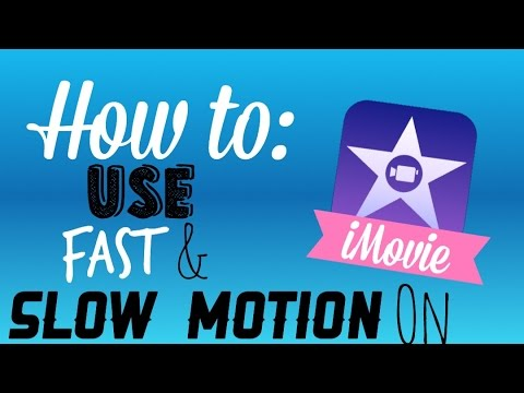 How to use slow and fast motion on iMovie